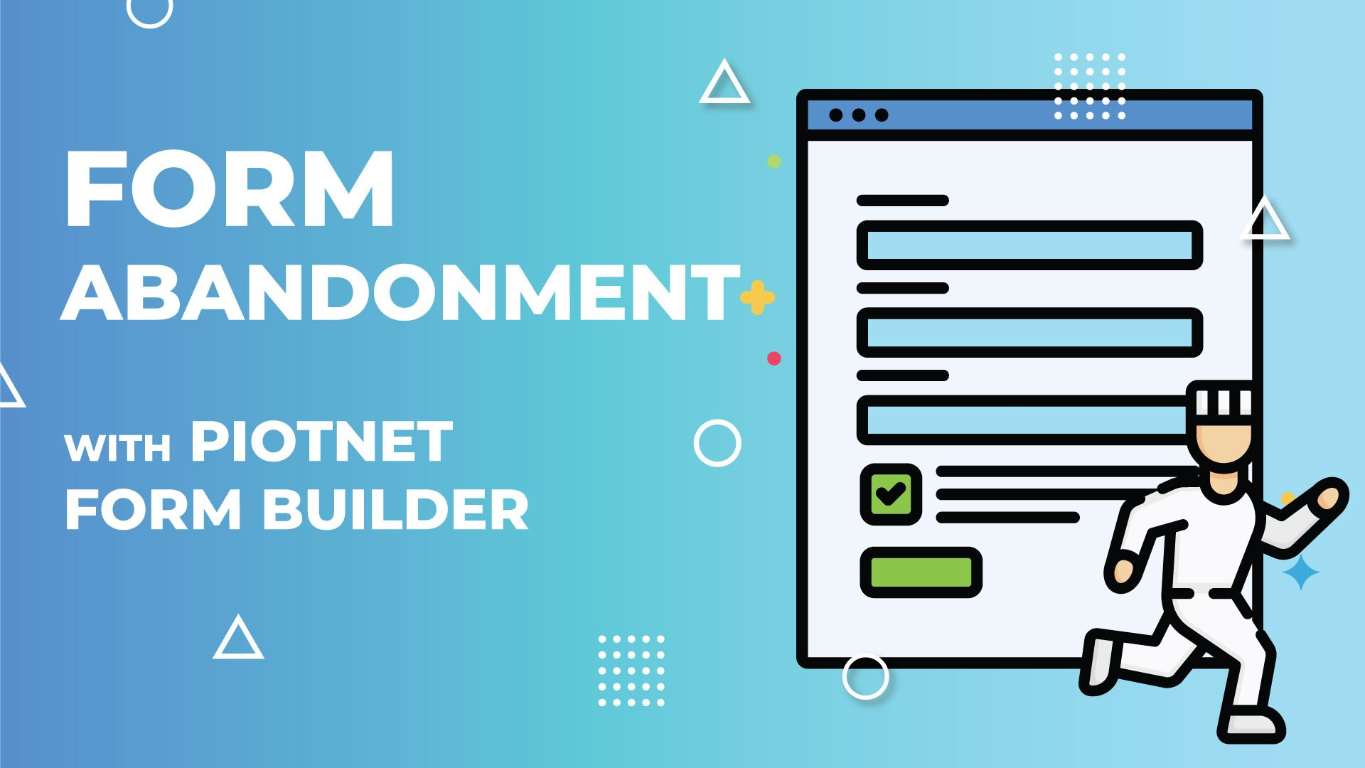 Form Abandonment with Piotnet Forms
