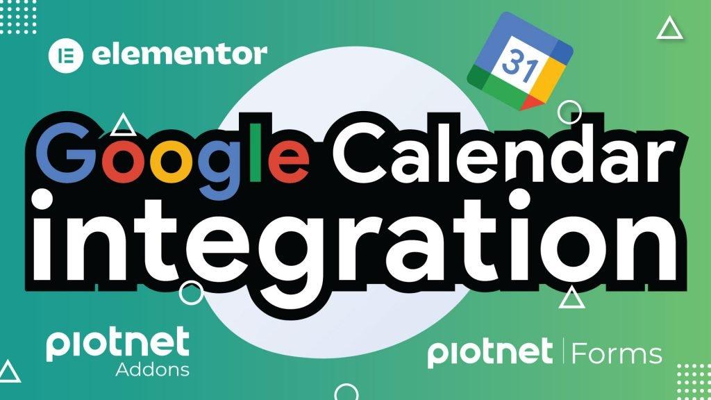 Piotnet Forms Google Calendar Integration