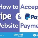How to accept PayPal and Stripe payments through your website Forms